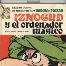 Cómics: CALIFA HARUN. IZNOGUD Y EL ORDENADOR MÁGICO. ED BRUGUERA PILOTE 1970. Lote 76826575