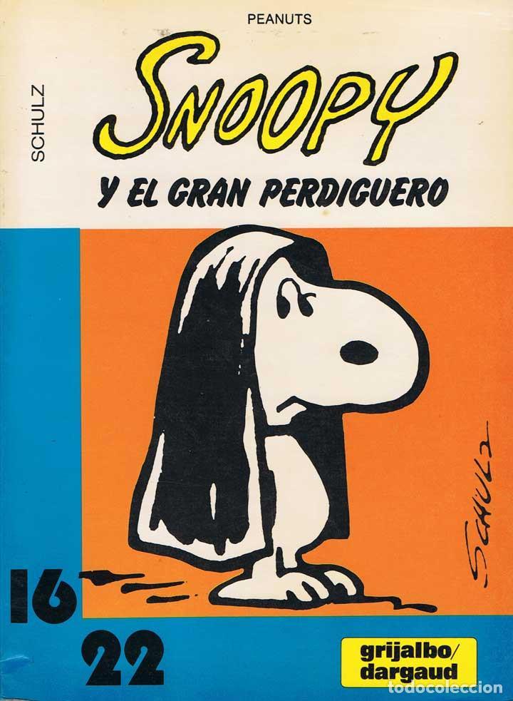 SNOOPY Y EL GRAN PERDIGUERO - CHARLES M. SCHULZ (Tebeos y Comics - Grijalbo - Otros)