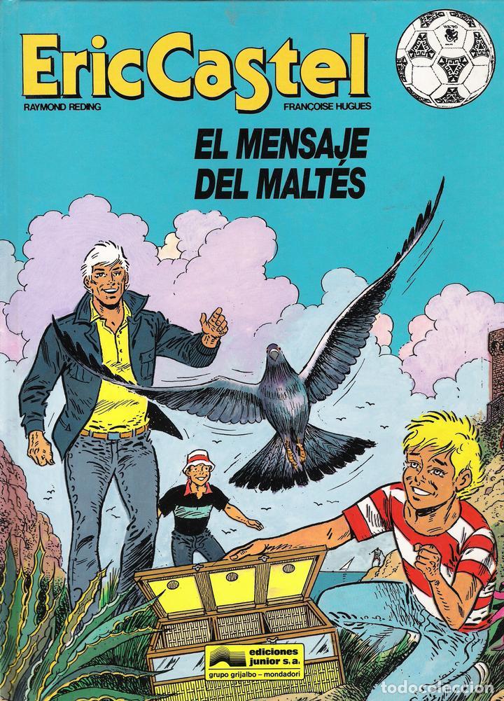 ERIC CASTEL. EL MENSAJE DEL MALTÉS. EDICIONES JUNIOR GRIJALBO MONDADORI. (Tebeos y Comics - Grijalbo - Eric Castel)