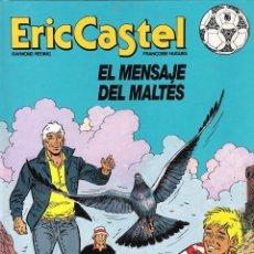Cómics: ERIC CASTEL. EL MENSAJE DEL MALTÉS. EDICIONES JUNIOR GRIJALBO MONDADORI.. Lote 78816517