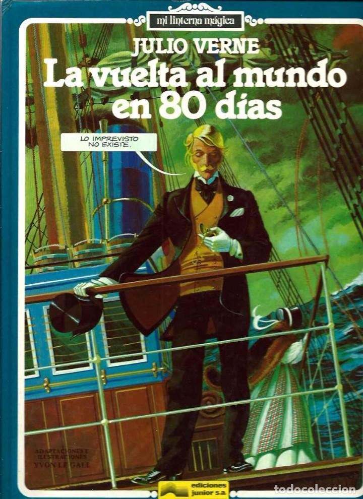 YVON LE GALL - LA VUELTA AL MUNDO EN 80 DIAS - ED. JUNIOR 1982 - COL. MI LINTERNA MAGICA - DIFICIL (Tebeos y Comics - Grijalbo - Otros)