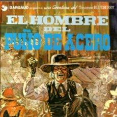 Cómics: BLUEBERRY EL HOMBRE DEL PUÑO DE ACERO. Lote 80915192