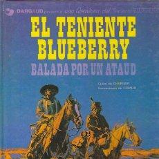 Cómics: COMIC TENIENTE BLUEBERRY BALADA POR UN ATAUD . Lote 83304248