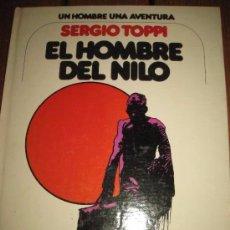 Cómics: EL HOMBRE DEL NILO: SERGIO TOPPI: UN HOMBRE UNA AVENTURA: EDICIONES JUNIOR. Lote 85869044