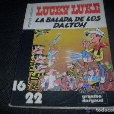 Cómics: LUCKY LUKE - LA BALADA DE LOS DALTON - GRIJALBO - COLECCION 16/22. Lote 85906456