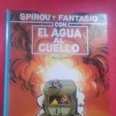 Cómics: SPIROU Y FANTASIO CON EL AGUA AL CUELLO EL ESTADO ES BUENO. Lote 85977240