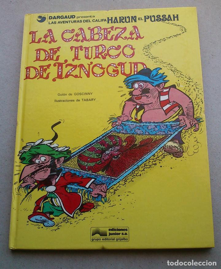LA CABEZA DE TURCO DE IZNOGUD - GOSCINNY - TABARY - GRIJALBO DARGAUD - Nº 6 EDICIONES JUNIOR - 1979 (Tebeos y Comics - Grijalbo - Iznogoud)