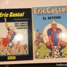 Cómics: ERIC CASTEL - LOS CINCO PRIMEROS MINUTOS (CASTELLANO) Y EL RETORN (CATALAN). Lote 87539180