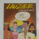 Cómics: LAUZIER Nº 5. COSAS DE LA VIDA. GRIJALBO / DARGAUD. TDKC24. Lote 92991955