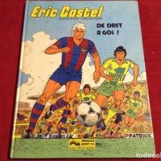 Cómics: ERIC CASTEL DE DRET A GOL. Lote 94015940