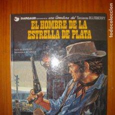 Cómics: TENIENTE BLUEBERRY. EL HOMBRE DE LA ESTRELLA DE PLATA - CHARLIER, GIRAUD - MUY BUEN ESTADO. Lote 94369358