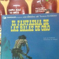 Cómics: BLUEBERRY. EL FANTASMA DE LAS BALAS DE ORO. N.- 2. 1977. Lote 95118930