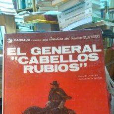 Cómics: BLUEBERRY N.-6. EL GENERAL CABELLOS RUBIOS. 1982. Lote 95148654