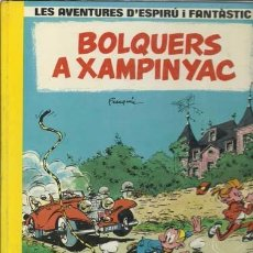 Cómics: LES AVENTURES D´ESPIRÚ I FANTÂSTIC 15: BOLQUERS A XAMPINYAC, 1985, BUEN ESTADO. Lote 95734591