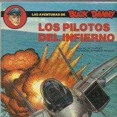 Cómics: LAS AVENTURAS DE BUCK DANNY 42: LOS PILOTOS DEL INFIERNO, 1989, EDICIONES JUNIOR, MUY BUEN ESTADO. Lote 96648283