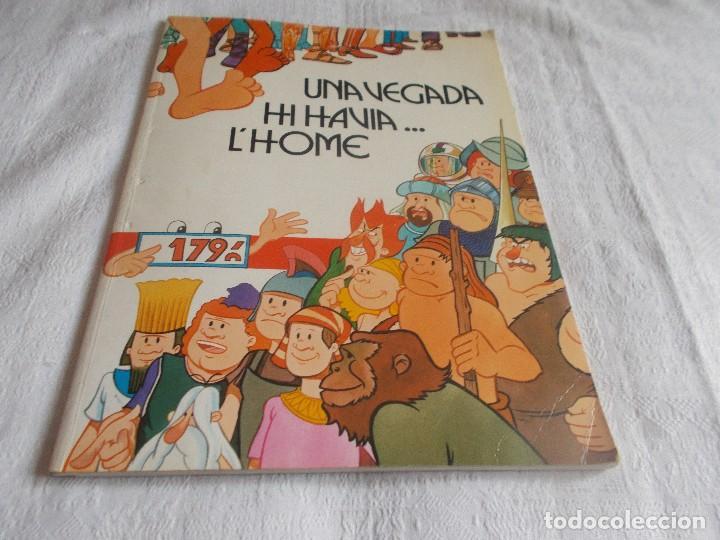 UNA VEGADA HI HAVIA L'HOME (Tebeos y Comics - Grijalbo - Otros)