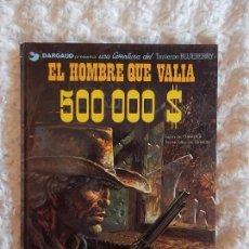 Cómics: UNA AVENTURA DEL TENIENTE BLUEBERRY - EL HOMBRE QUE VALIA 500.000 N. 8. Lote 98014591