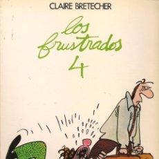 Cómics: LOS FRUSTRADOS. Nº 4. CLAIRE BRETECHER. JUNIOR / GRIJALBO. 1985. (B/60). Lote 98378303