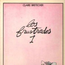 Cómics: LOS FRUSTRADOS. Nº 1. CLAIRE BRETECHER. JUNIOR / GRIJALBO. 1985. (B/60). Lote 98378355