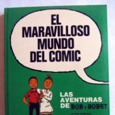 Cómics: EL MARAVILLOSO MUNDO DEL COMIC. TOMO 6. LAS AVENTURAS DE BOB Y BOBET. Lote 98382419