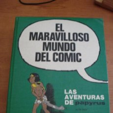 Cómics: LAS AVENTURAS DE PAPYRUS ( EL MARAVILLOSO MUNDO DEL COMIC Nº2 ). Lote 99498083