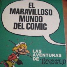Cómics: LAS AVENTURAS DE IZNOGUD ( EL MARAVILLOSO MUNDO DEL COMIC Nº3 ). Lote 99499879