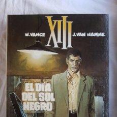 Cómics: XIII - EL DIA DEL SOL NEGRO Nº 01 - W. VANCE - J. VAN HAMME. Lote 99982511