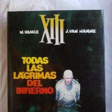 Cómics: XIII - TODAS LAS LAGRIMAS DEL INFIERNO Nº 03 - W. VANCE - J. VAN HAMME. Lote 99983363