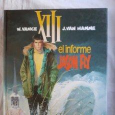 Cómics: XIII - EL INFORME JASON FLY Nº 06 - W. VANCE - J. VAN HAMME. Lote 99983999