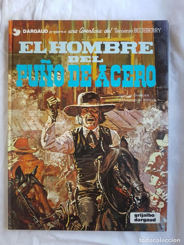 LIBRO - EL TENIENTE BLUEBERRY Nº 04 - EL HOMBRE DEL PUÑO DE ACERO (Tebeos y Comics - Grijalbo - Blueberry)