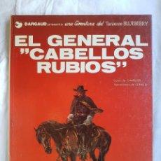 Cómics: LIBRO - EL TENIENTE BLUEBERRY Nº 06 - EL GENERAL CABELLOS RUBIOS. Lote 100402579