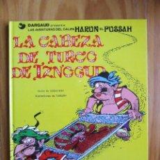 Cómics: AVENTURAS DEL CALIFA HARUN EL PUSSAH Nº 6 - LA CABEZA DE TURCO DE IZNOGUD. Lote 107903459