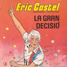 Cómics: ERIC CASTEL -- Nº 8 LA GRAN DECISIÓ. Lote 109357095