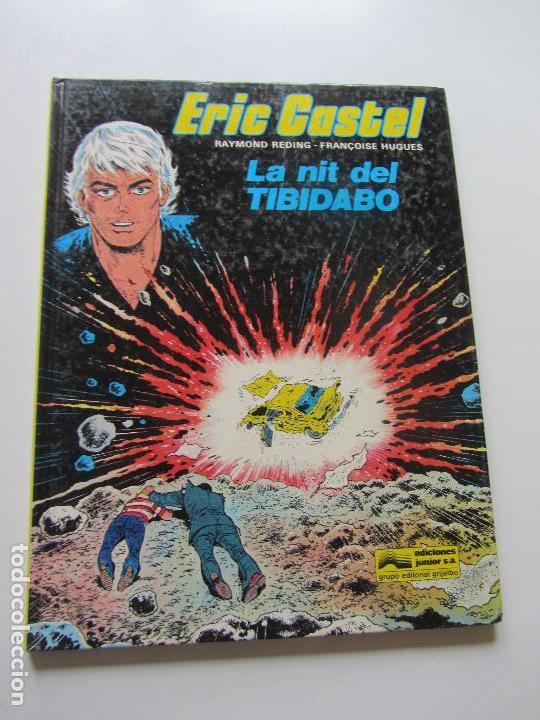 ERIC CASTEL N.º 7. LA NIT DEL TIBIDABO - RAYMOND REDING Y FRANÇOISE HUGUES - JUNIOR C87SASUR (Tebeos y Comics - Grijalbo - Eric Castel)