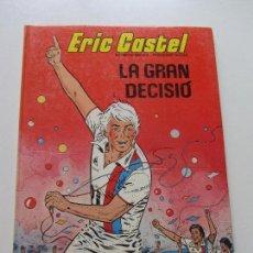 Cómics: ERIC CASTEL -- Nº 8 LA GRAN DECISIÓ - RAYMOND REDING Y FRANÇOISE HUGUES - JUNIOR C87SASUR. Lote 110541655