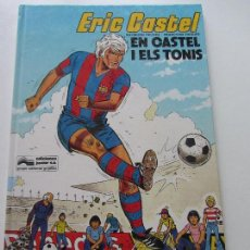 Cómics: ERIC CASTEL. Nº 1. EN CASTEL I ELS TONIS RAYMOND REDING Y FRANÇOISE HUGUES - JUNIOR C87SASUR. Lote 110541719