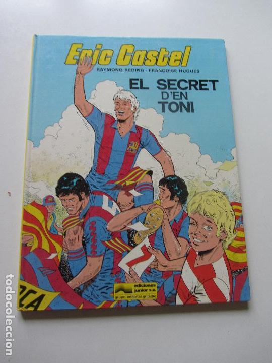 ERIC CASTEL. Nº 6. EL SECRET D'EN TONI RAYMOND REDING Y FRANÇOISE HUGUES - JUNIOR C87SASUR (Tebeos y Comics - Grijalbo - Eric Castel)