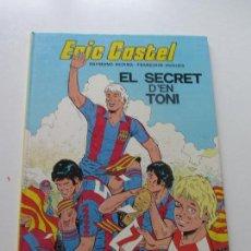 Cómics: ERIC CASTEL. Nº 6. EL SECRET D'EN TONI RAYMOND REDING Y FRANÇOISE HUGUES - JUNIOR C87SASUR. Lote 110541779