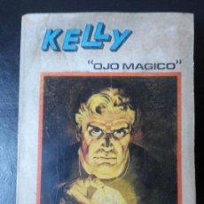 Cómics: KELLY OJO MÁGICO Nº 4 EDICIÓN ESPECIAL 288 PAGINAS VÉRTICE VOLUMEN 1 1972 . Lote 112788615