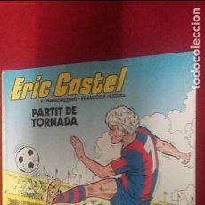 Cómics: ERIC CASTEL 2 - PARTIT DE TORNADA - REDING & HUGUES - CARTONE - EN CATALAN. Lote 112839847