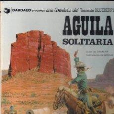 Cómics: TENIENTE BLUEBERRY: AGUILA SOLITARIA. CHARLIER Y GIRAUD. Lote 113001851