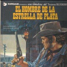 Cómics: TENIENTE BLUEBERRY: EL HOMBRE DE LA ESTRELLA DE PLATA. CHARLIER Y GIRAUD. Lote 113002631