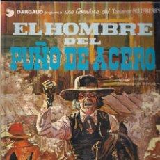 Cómics: TENIENTE BLUEBERRY: EL HOMBRE DEL PUÑO DE ACERO. CHARLIER Y GIRAUD. Lote 113003271