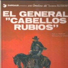 Cómics: TENIENTE BLUEBERRY: EL GENERAL CABELLOS RUBIOS. CHARLIER Y GIRAUD. Lote 113004215