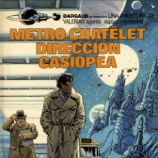 Cómics: VALERIAN-9: METRO CHATELET DIRECCION CASIOPEA, DE MEZIERES Y CHRISTIN (GRIJALBO-DARGAUD, 1983). Lote 113116719