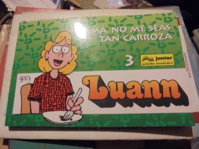 LUANN 3 - MAMA NO ME SEAS TAN CARROZA - GRIJALBO JUNIOR MONDADORI 1998 - STOCK LIBRERIA !! (Tebeos y Comics - Grijalbo - Otros)