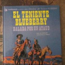 Cómics: TENIENTE BLUEBERRY BALADA POR UN ATAUD. ED. GRIJALBO/DARGAUD 1980. Lote 115004051