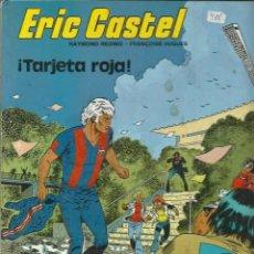 Cómics: ERIC CASTEL Nº 3 - TARJETA ROJA - EDICIONES JUNIOR 1981 1ª EDICION - VER DESCRIPCION. Lote 115406871
