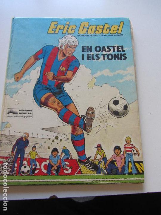 ERIC CASTEL. Nº 1. EN CASTEL I ELS TONIS RAYMOND REDING Y FRANÇOISE HUGUES - JUNIOR E6 (Tebeos y Comics - Grijalbo - Eric Castel)