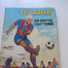 Cómics: ERIC CASTEL. Nº 1. EN CASTEL I ELS TONIS RAYMOND REDING Y FRANÇOISE HUGUES - JUNIOR E6. Lote 115478251